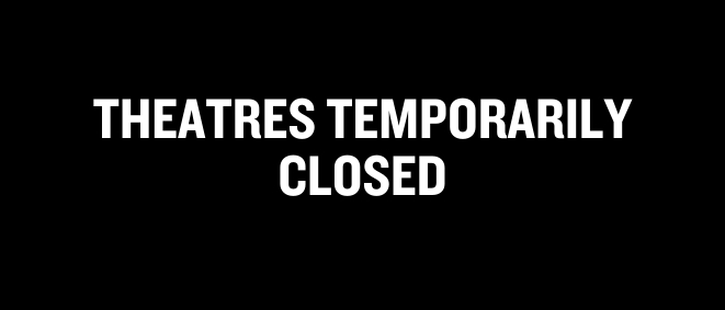 A black background with white text 'Theatres temporarily closed''.